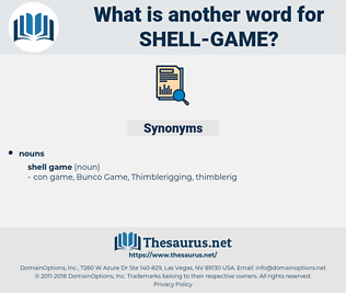 shell game, synonym shell game, another word for shell game, words like shell game, thesaurus shell game
