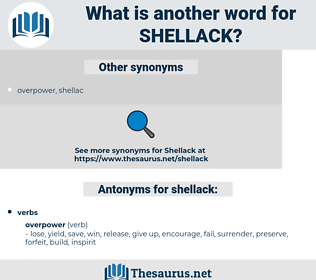 shellack, synonym shellack, another word for shellack, words like shellack, thesaurus shellack