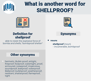 shellproof, synonym shellproof, another word for shellproof, words like shellproof, thesaurus shellproof