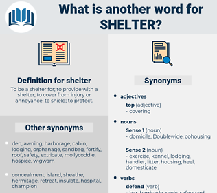 shelter, synonym shelter, another word for shelter, words like shelter, thesaurus shelter