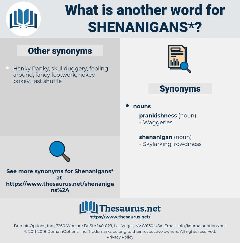 shenanigans, synonym shenanigans, another word for shenanigans, words like shenanigans, thesaurus shenanigans