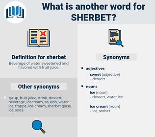 sherbet, synonym sherbet, another word for sherbet, words like sherbet, thesaurus sherbet