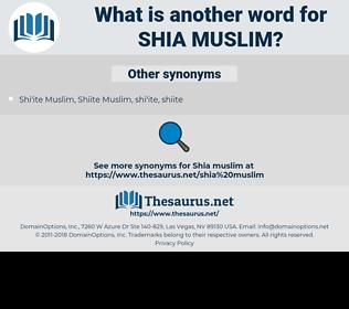 Shia Muslim, synonym Shia Muslim, another word for Shia Muslim, words like Shia Muslim, thesaurus Shia Muslim