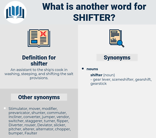 shifter, synonym shifter, another word for shifter, words like shifter, thesaurus shifter