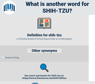 shih-tzu, synonym shih-tzu, another word for shih-tzu, words like shih-tzu, thesaurus shih-tzu