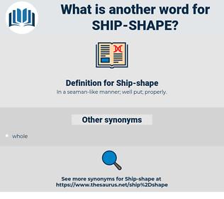 ship shape, synonym ship shape, another word for ship shape, words like ship shape, thesaurus ship shape