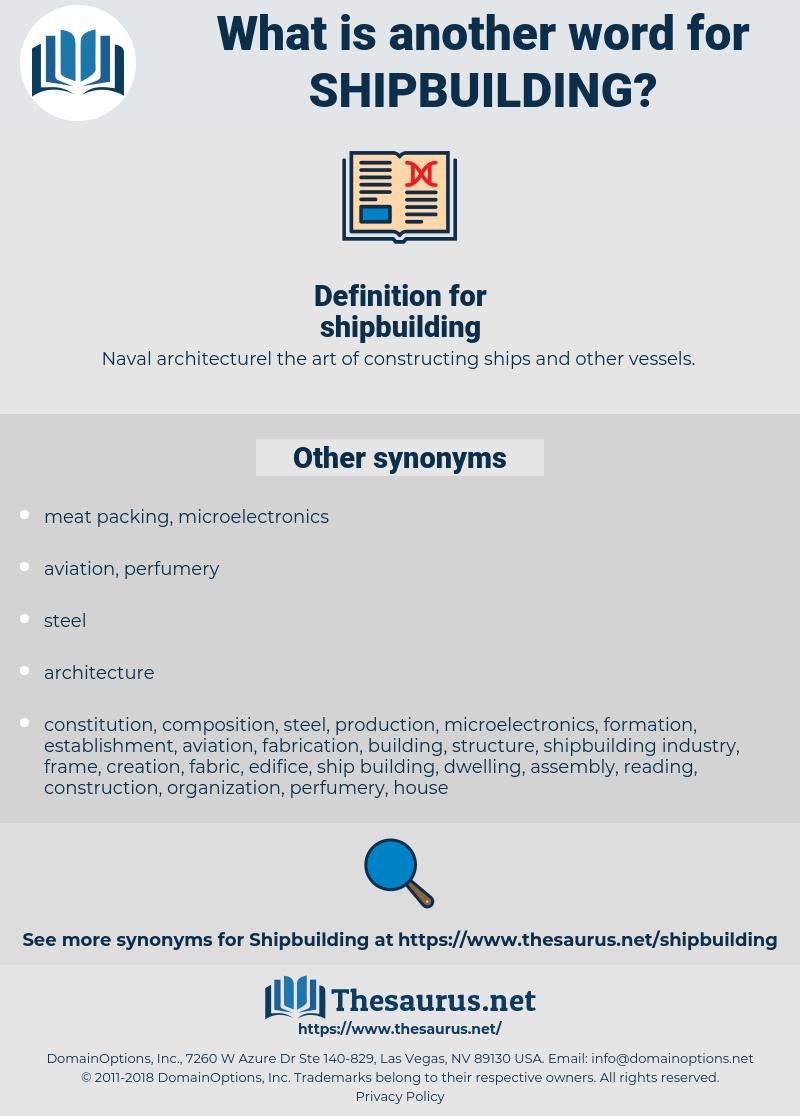 shipbuilding, synonym shipbuilding, another word for shipbuilding, words like shipbuilding, thesaurus shipbuilding