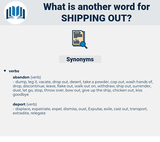 shipping out, synonym shipping out, another word for shipping out, words like shipping out, thesaurus shipping out
