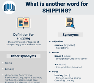 shipping, synonym shipping, another word for shipping, words like shipping, thesaurus shipping