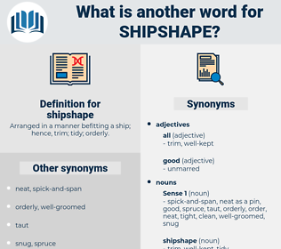 shipshape, synonym shipshape, another word for shipshape, words like shipshape, thesaurus shipshape