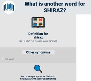 shiraz, synonym shiraz, another word for shiraz, words like shiraz, thesaurus shiraz