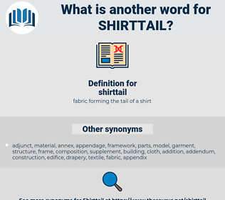 shirttail, synonym shirttail, another word for shirttail, words like shirttail, thesaurus shirttail
