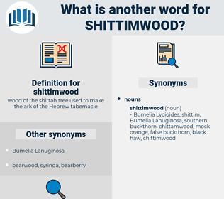 shittimwood, synonym shittimwood, another word for shittimwood, words like shittimwood, thesaurus shittimwood