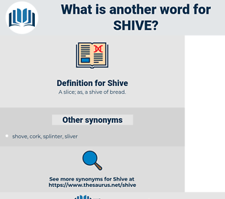 Shive, synonym Shive, another word for Shive, words like Shive, thesaurus Shive