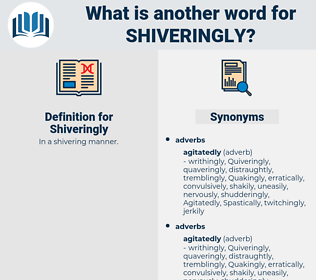 Shiveringly, synonym Shiveringly, another word for Shiveringly, words like Shiveringly, thesaurus Shiveringly