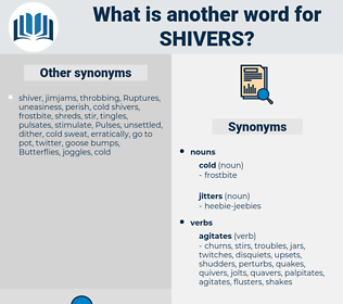 shivers, synonym shivers, another word for shivers, words like shivers, thesaurus shivers