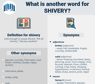 shivery, synonym shivery, another word for shivery, words like shivery, thesaurus shivery