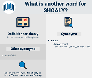 shoaly, synonym shoaly, another word for shoaly, words like shoaly, thesaurus shoaly