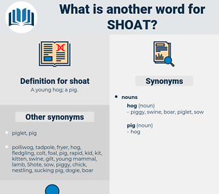 shoat, synonym shoat, another word for shoat, words like shoat, thesaurus shoat