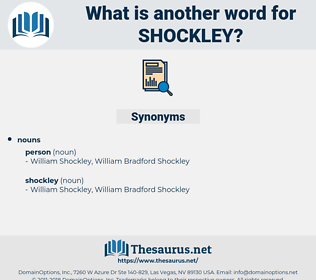 shockley, synonym shockley, another word for shockley, words like shockley, thesaurus shockley