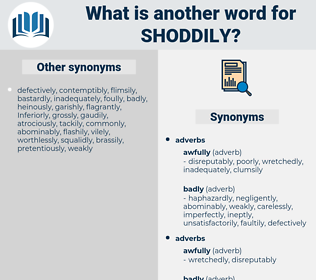shoddily, synonym shoddily, another word for shoddily, words like shoddily, thesaurus shoddily