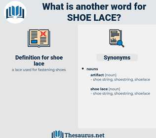 shoe lace, synonym shoe lace, another word for shoe lace, words like shoe lace, thesaurus shoe lace