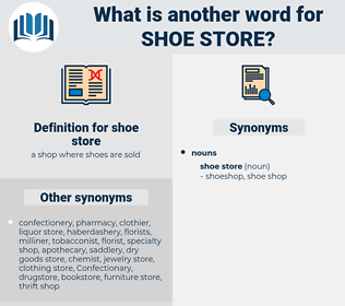 shoe store, synonym shoe store, another word for shoe store, words like shoe store, thesaurus shoe store