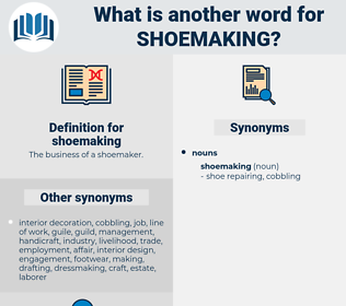 shoemaking, synonym shoemaking, another word for shoemaking, words like shoemaking, thesaurus shoemaking