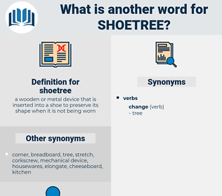 shoetree, synonym shoetree, another word for shoetree, words like shoetree, thesaurus shoetree