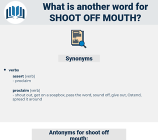 shoot off mouth, synonym shoot off mouth, another word for shoot off mouth, words like shoot off mouth, thesaurus shoot off mouth