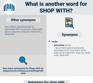 shop with, synonym shop with, another word for shop with, words like shop with, thesaurus shop with