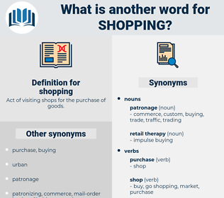 shopping, synonym shopping, another word for shopping, words like shopping, thesaurus shopping