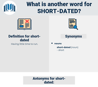 short-dated, synonym short-dated, another word for short-dated, words like short-dated, thesaurus short-dated