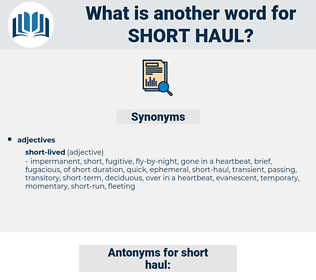 short haul, synonym short haul, another word for short haul, words like short haul, thesaurus short haul