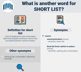 short list, synonym short list, another word for short list, words like short list, thesaurus short list