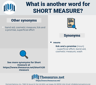 short measure, synonym short measure, another word for short measure, words like short measure, thesaurus short measure