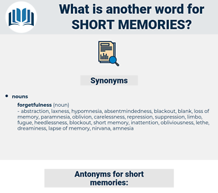short memories, synonym short memories, another word for short memories, words like short memories, thesaurus short memories