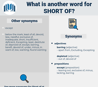 short of, synonym short of, another word for short of, words like short of, thesaurus short of