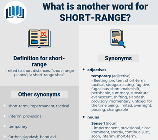 short-range, synonym short-range, another word for short-range, words like short-range, thesaurus short-range