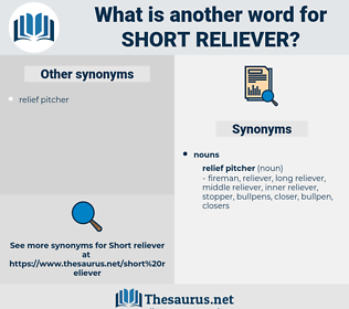 short reliever, synonym short reliever, another word for short reliever, words like short reliever, thesaurus short reliever