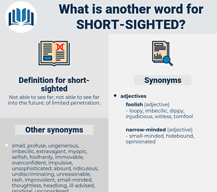 short-sighted, synonym short-sighted, another word for short-sighted, words like short-sighted, thesaurus short-sighted