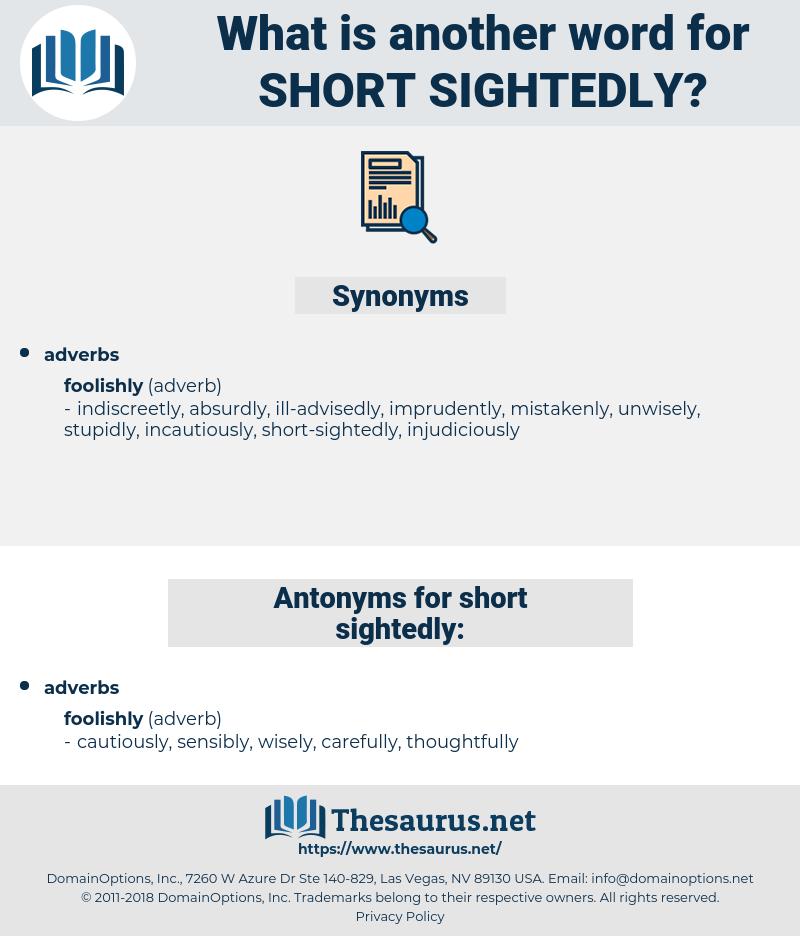 short-sightedly, synonym short-sightedly, another word for short-sightedly, words like short-sightedly, thesaurus short-sightedly