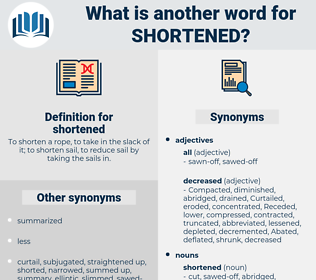 shortened, synonym shortened, another word for shortened, words like shortened, thesaurus shortened