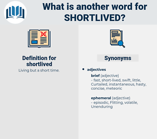shortlived, synonym shortlived, another word for shortlived, words like shortlived, thesaurus shortlived