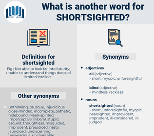 shortsighted, synonym shortsighted, another word for shortsighted, words like shortsighted, thesaurus shortsighted