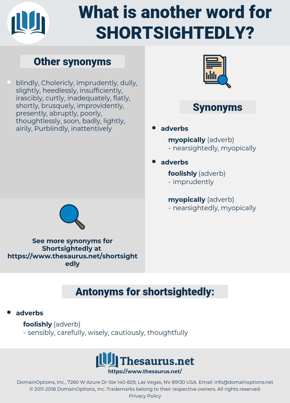 shortsightedly, synonym shortsightedly, another word for shortsightedly, words like shortsightedly, thesaurus shortsightedly