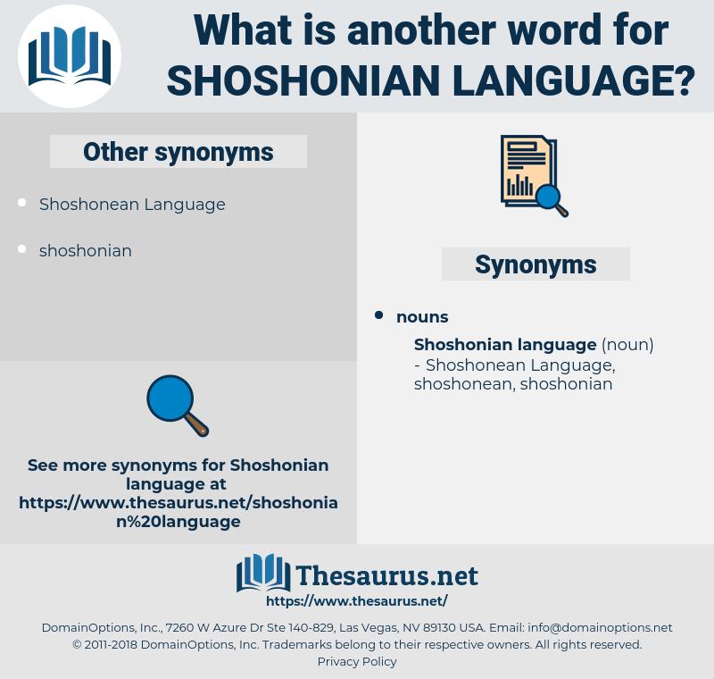 Shoshonian Language, synonym Shoshonian Language, another word for Shoshonian Language, words like Shoshonian Language, thesaurus Shoshonian Language