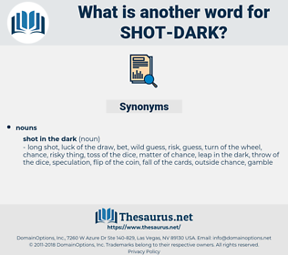 shot dark, synonym shot dark, another word for shot dark, words like shot dark, thesaurus shot dark