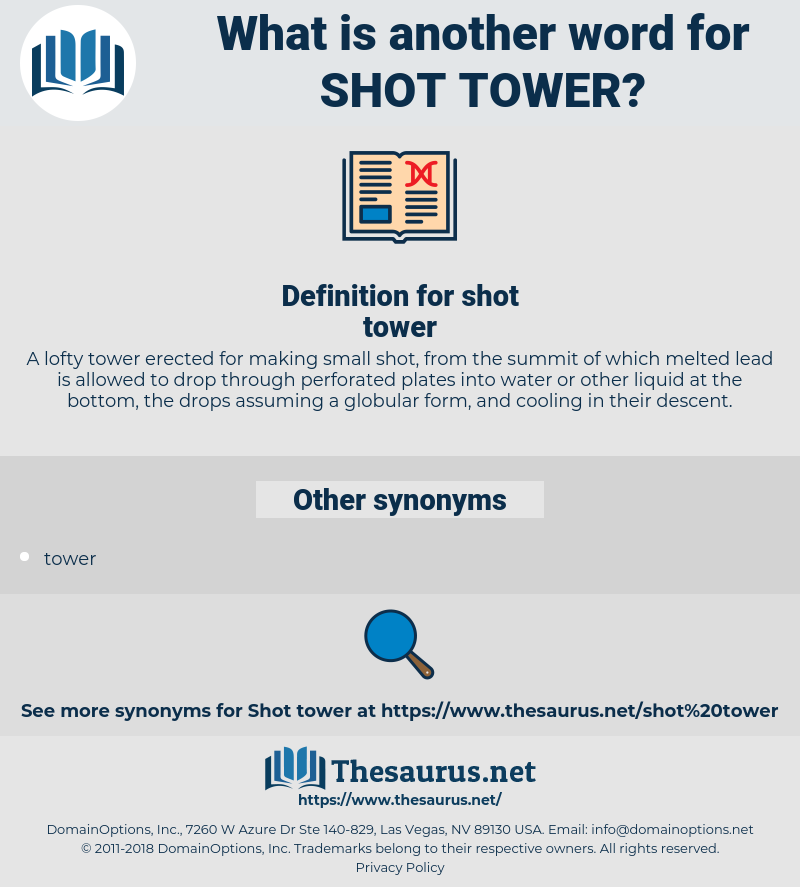 shot tower, synonym shot tower, another word for shot tower, words like shot tower, thesaurus shot tower