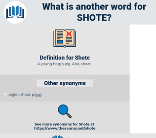 Shote, synonym Shote, another word for Shote, words like Shote, thesaurus Shote